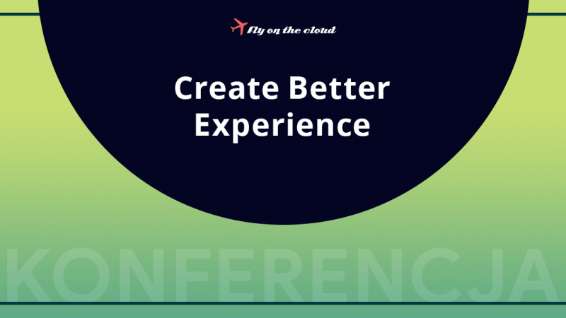Create better experience